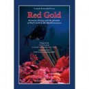 Red Gold: Extreme Diving and the Plunder of Red Coral in the Mediterranean By Leonardo Fusco